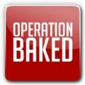 Operation Baked